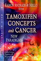 DE MELLO R.A. - Tamoxifen Concepts & Cancer - 9781620815205 - V9781620815205