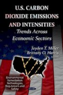 MILLER J.T. - U.S Carbon Dioxide Emissions & Intensities - 9781620815335 - V9781620815335
