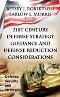 ROBERTSON B.J. - 21st Century Defense Strategy Guidance & Defense Reduction Considerations - 9781620818015 - V9781620818015