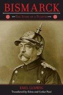 Ludwig, Emil - Bismarck - 9781620871768 - V9781620871768