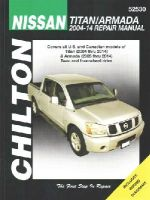 Storer, Jay - Chilton Nissan Titan/Armada 2004-2014 Repair Manual: Covers All U.s. and Canadian Modes of Titan (2004 Thru 2014) & Armada (2005 Thru 2014) Two- and ... (Chilton's Total Car Care R - 9781620921128 - V9781620921128