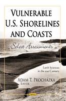 Prochazka, Adam T. - Vulnerable U.S. Shorelines and Coasts - 9781621002369 - V9781621002369