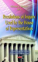 - Resolutions of Inquiry Used by the House of Representatives - 9781621003663 - V9781621003663