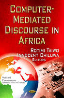 Taiwo, Rotimi; Chiluwa, Innocent - Computer-Mediated Discourse in Africa - 9781621004974 - V9781621004974