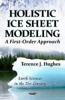 Hughes, Terence J. - Holistic Ice Sheet Modeling - 9781621007296 - V9781621007296