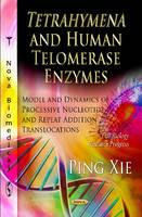Xie, Ping - Tetrahymena & Human Telomerase Enzymes - 9781621009825 - V9781621009825