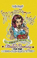 Cecilia Granata - Mama Tried: Traditional Italian Cooking for the Screwed, Crude, Vegan, and Tattooed (Vegan Cookbooks) - 9781621067405 - V9781621067405