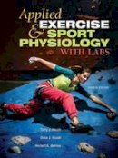 Housh, Terry J.; DeVries, Herbert A. - Applied Exercise and Sport Physiology - 9781621590491 - V9781621590491