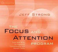 Strong, Jeff - Focus & Attention Program: Train Your Brain for Improved Concentration & Mental Clarity - 9781622037711 - V9781622037711