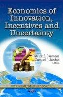 SIMMONS, P E - Economics of Innovation, Incentives & Uncertainty - 9781622572519 - V9781622572519