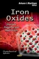 Arturo I. Martinez - Iron Oxides - 9781622574070 - V9781622574070