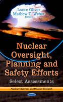OLIVER L - Nuclear Oversight, Planning & Safety Efforts - 9781622574285 - V9781622574285