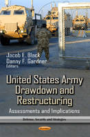 BLACK J.E. - United States Army Drawdown and Restructuring - 9781622574834 - V9781622574834