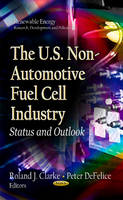 CLARKE R.J - The U.S. Non-Automotive Fuel Cell Industry - 9781622575589 - V9781622575589