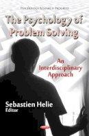 HELIE S. - The Psychology of Problem Solving - 9781622575893 - V9781622575893