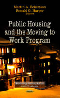 ROBERTSON M.A. - Public Housing and the Moving to Work Program - 9781622576876 - V9781622576876