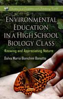 BONOTTO D.M.B. - Environmental Education in a High School Biology Class - 9781622577385 - V9781622577385