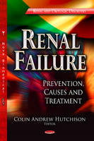 Hutchison, Colin Andrew - Renal Failure: Prevention, Causes and Treatment (Renal and Urologic Disorders) - 9781622578245 - V9781622578245