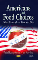 SCHNEIDERMAN D. - Americans and Food Choices - 9781622578757 - V9781622578757