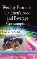 OYLER C.E. - Weighty Factors in Children's Food and Beverage Consumption - 9781622579174 - V9781622579174