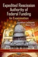 LEIBOWITZ J. - Expedited Rescission Authority of Federal Funding - 9781622579884 - V9781622579884