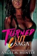 Hunter, Angel M. - Turned Out Saga - 9781622865116 - V9781622865116