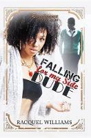 Williams, Racquel - Falling for My Side Dude: Renaissance Collection (Urban Renaissance) - 9781622865260 - V9781622865260