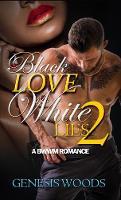 Woods, Genesis - Black Love, White Lies 2: A BWWM Romance - 9781622865994 - V9781622865994