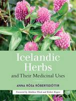 Robertsdottir, Anna Rosa - Icelandic Herbs and Their Medicinal Uses - 9781623170226 - V9781623170226