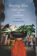 Shiva, Vandana - Staying Alive: Women, Ecology, and Development - 9781623170516 - V9781623170516