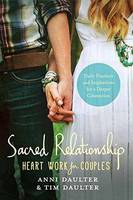 Daulter, Anni, Daulter, Tim - Sacred Relationship: Heart Work for Couples--Daily Practices and Inspirations for a Deeper Connection - 9781623171209 - V9781623171209