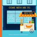 Fowler, Gloria - Come with Me to New York - 9781623260507 - V9781623260507
