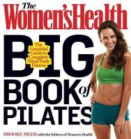 Siler, Brooke - The Women's Health Big Book of Pilates - 9781623360924 - V9781623360924