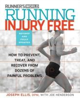 Ellis, Joseph - Running Injury-Free (Revised Edition): How to Prevent, Treat, and Recover From Runner's Knee, Shin Splints, Sore Feet and Every Other Ache and Pain - 9781623361259 - V9781623361259