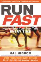 Higdon, Hal - Run Fast: How to Beat Your Best Time Every Time - 9781623366889 - V9781623366889