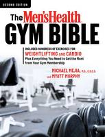 Mejia, Michael, Murphy, Myatt - The Men's Health Gym Bible (2nd edition) - 9781623368111 - V9781623368111