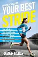 Beverly, Jonathan - Runner's World Your Best Stride: How to Optimize Your Natural Running Form to Run Easier, Farther, and Faster--With Fewer Injuries - 9781623368975 - V9781623368975
