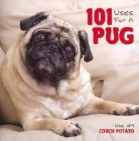 Willow Creek Press - 101 Uses For A Pug - 9781623430320 - V9781623430320
