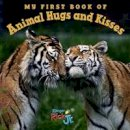National Wildlife Federation - My First Book of Animal Hugs and Kisses (National Wildlife Federation) - 9781623540616 - V9781623540616
