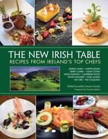 Leslie Conron Carola - The New Irish Table: Recipes from Ireland's Top Chefs - 9781623545246 - V9781623545246