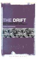 Hodgkins, John - The Drift: Affect, Adaptation, and New Perspectives on Fidelity - 9781623560706 - V9781623560706