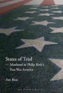 Basu, Ann - STATE OF TRIAL PHILIP ROTH - 9781623562960 - V9781623562960