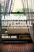 Branka Arsic - American Impersonal: Essays with Sharon Cameron - 9781623564155 - V9781623564155