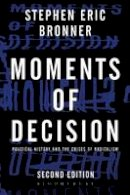 Bronner, Distinguished Stephen Eric (Rutgers University) - Moments of Decision - 9781623567002 - V9781623567002