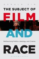 Sim, Gerald - The Subject of Film and Race - 9781623567538 - V9781623567538