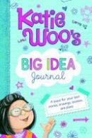 Manushkin, Fran - Katie Woo's Big Idea Journal: A Place for Your Best Stories, Drawings, Doodles, and Plans - 9781623701666 - V9781623701666