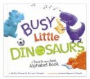 Schwartz, Betty, Seresin, Lynn - Busy Little Dinosaurs: A Back-and-Forth Alphabet Book (Back-and-Forth Books) - 9781623702342 - V9781623702342