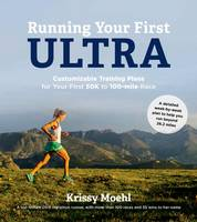 Moehl, Krissy - Running Your First Ultra - 9781624141423 - V9781624141423