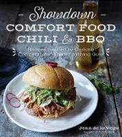 de la Vega, Jenn - Showdown Comfort Food, Chili & BBQ: Bold Flavors from Wild Cooking Contests - 9781624143762 - V9781624143762