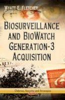 FLETCHER W.E. - Biosurveillance & BioWatch Generation-3 Acquisition - 9781624172199 - V9781624172199